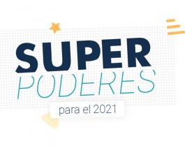 ¡Superpoderes para el 2021!