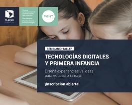 ¿Cómo diseñar experiencias valiosas con tecnologías digitales en educación inicial?